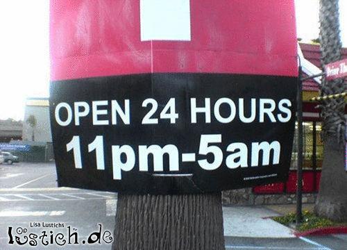 24 Stunden am Tag geöffnet